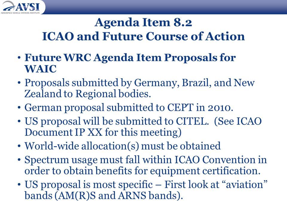 Agenda Item 8.2 ICAO and Future Course of Action Future WRC Agenda Item Proposals for WAIC Proposals submitted by Germany, Brazil, and New Zealand to