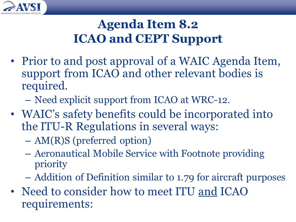 Agenda Item 8.2 ICAO and CEPT Support Prior to and post approval of a WAIC Agenda Item, support from ICAO and other relevant bodies is required. – Nee