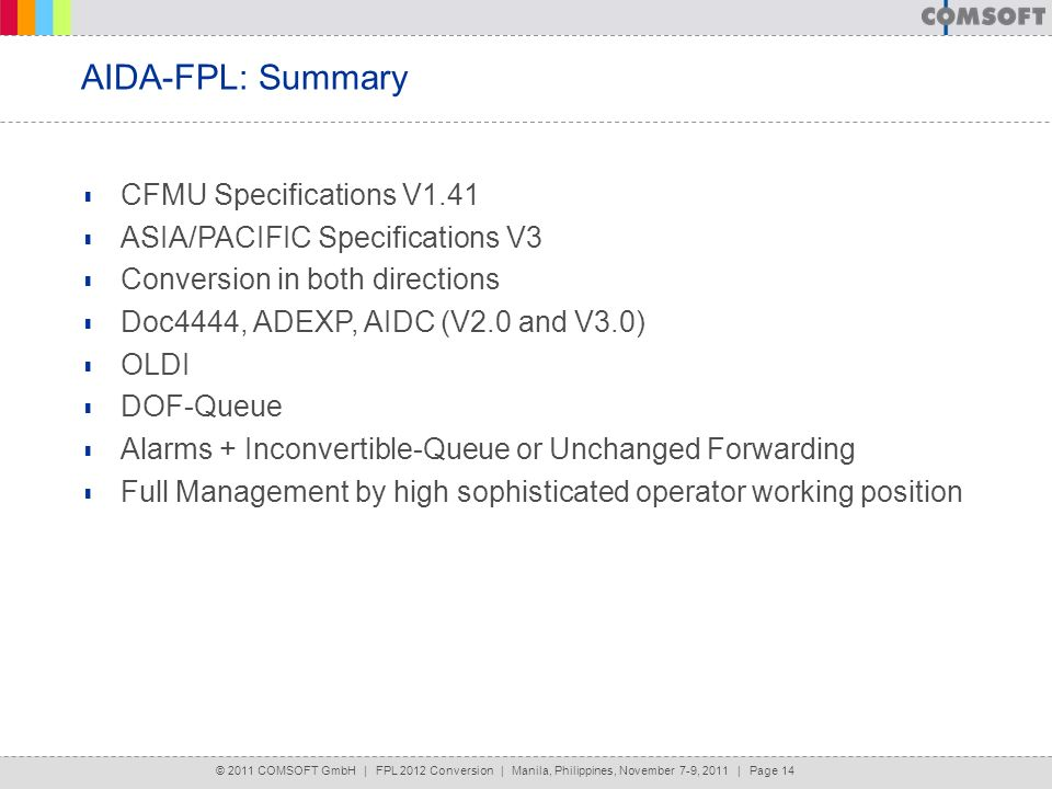 © 2011 COMSOFT GmbH | FPL 2012 Conversion | Manila, Philippines, November 7-9, 2011 | Page 14 AIDA-FPL: Summary CFMU Specifications V1.41 ASIA/PACIFIC