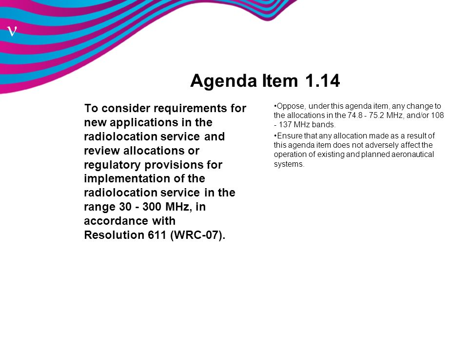 n Agenda Item 1.14 To consider requirements for new applications in the radiolocation service and review allocations or regulatory provisions for impl