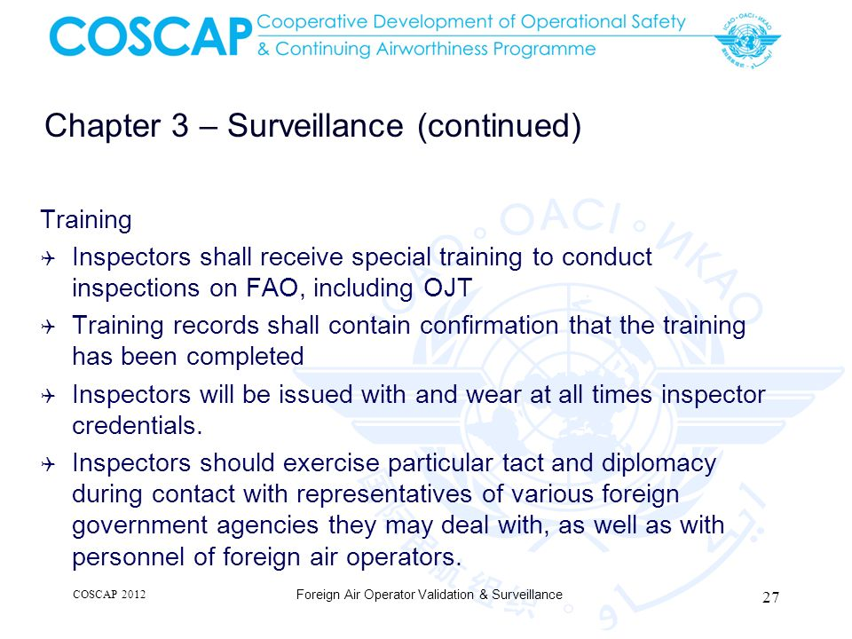 Chapter 3 – Surveillance (continued) Training Inspectors shall receive special training to conduct inspections on FAO, including OJT Training records