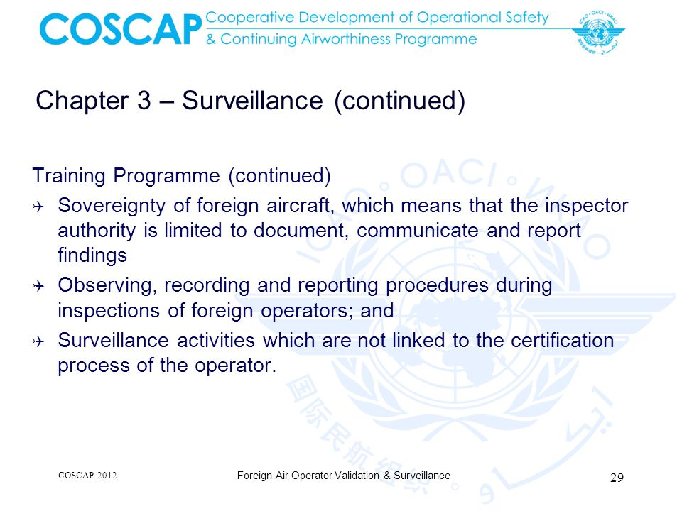 Chapter 3 – Surveillance (continued) Training Programme (continued) Sovereignty of foreign aircraft, which means that the inspector authority is limit