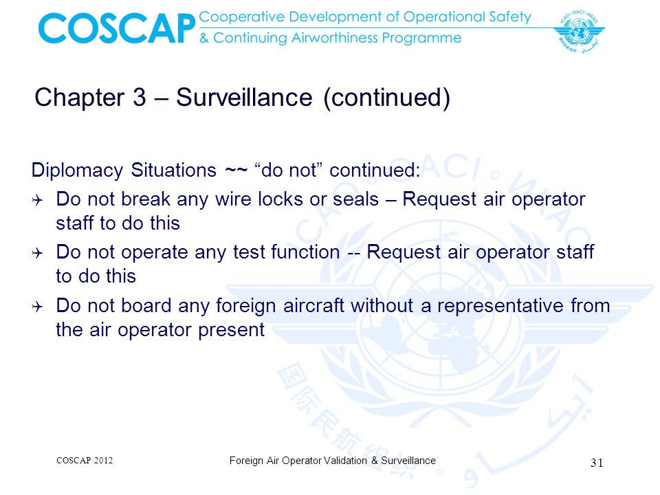 Chapter 3 – Surveillance (continued) Diplomacy Situations ~~ do not continued: Do not break any wire locks or seals – Request air operator staff to do