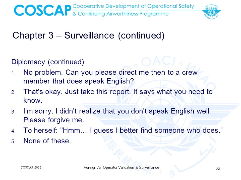 Chapter 3 – Surveillance (continued) Diplomacy (continued) 1. No problem. Can you please direct me then to a crew member that does speak English? 2. T