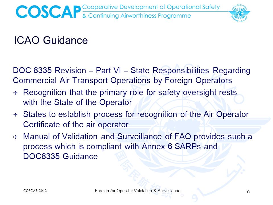 ICAO Guidance DOC 8335 Revision – Part VI – State Responsibilities Regarding Commercial Air Transport Operations by Foreign Operators Recognition that