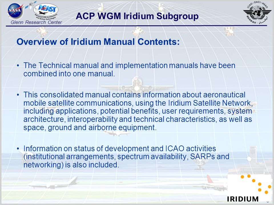 9 Glenn Research Center Overview of Iridium Manual Contents: The Technical manual and implementation manuals have been combined into one manual. This