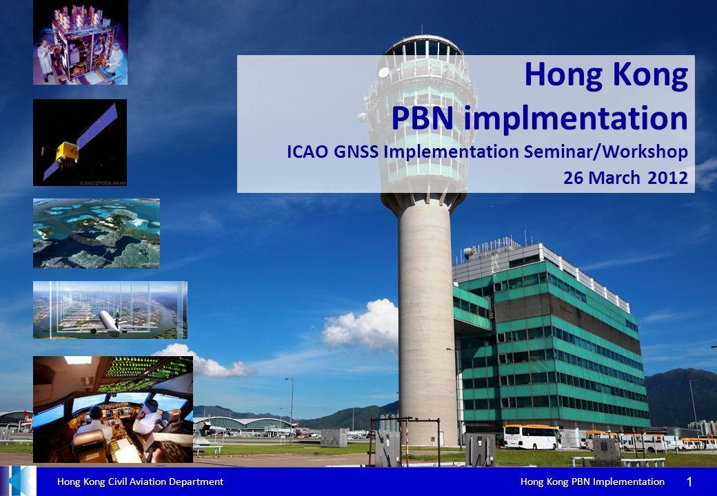 Hong Kong Civil Aviation Department Hong Kong PBN Implementation Hong Kong Civil Aviation Department Hong Kong PBN Implementation 1 Hong Kong PBN impl