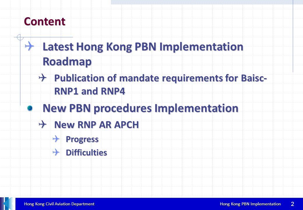 Hong Kong Civil Aviation Department Hong Kong PBN Implementation Hong Kong Civil Aviation Department Hong Kong PBN Implementation 2 Content Latest Hon