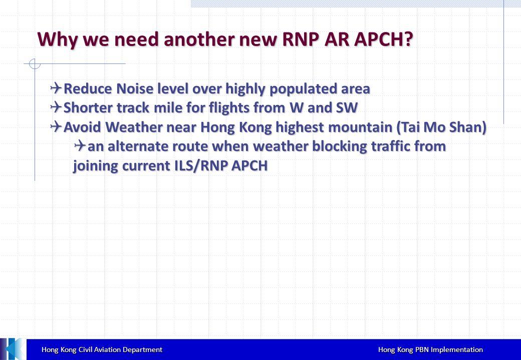 Hong Kong Civil Aviation Department Hong Kong PBN Implementation Hong Kong Civil Aviation Department Hong Kong PBN Implementation Why we need another