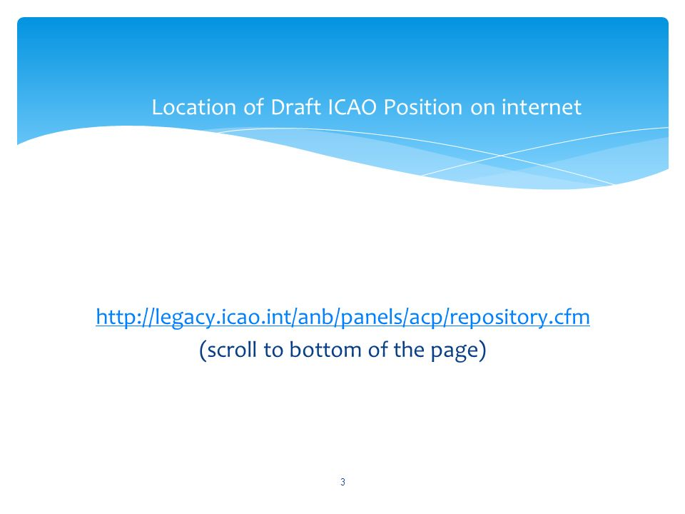 (scroll to bottom of the page) Location of Draft ICAO Position on internet 3