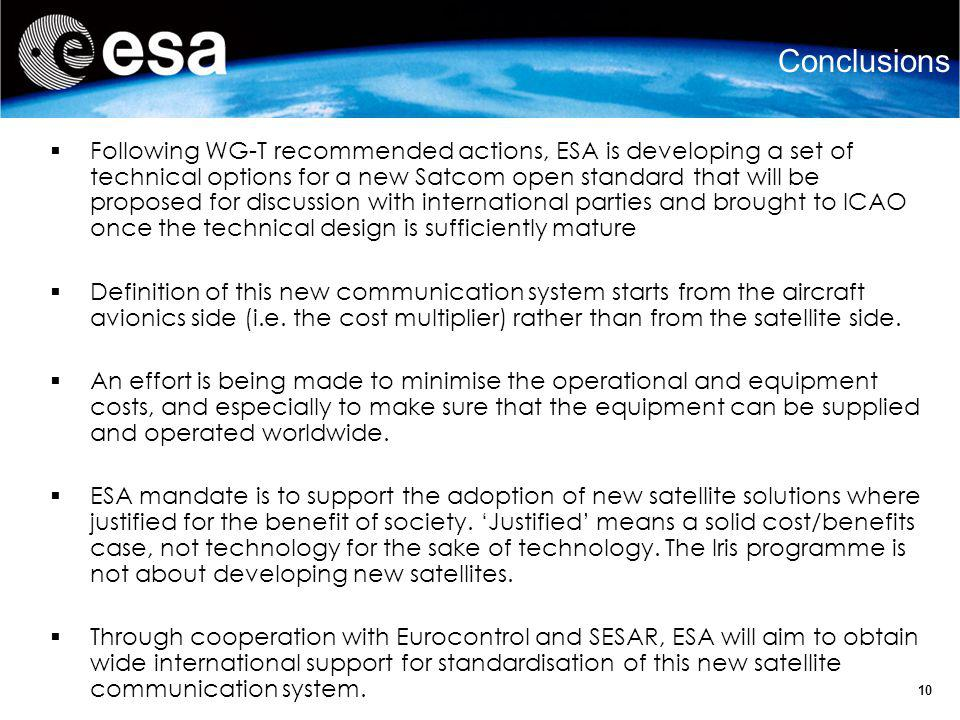 10 Following WG-T recommended actions, ESA is developing a set of technical options for a new Satcom open standard that will be proposed for discussio