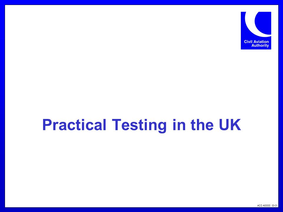 ACD A00000 00-01 Practical Testing in the UK
