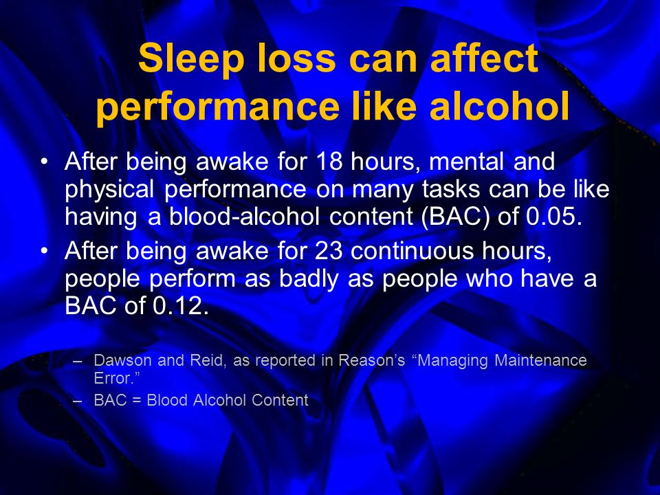 What Research Shows Sleep is a vital physiological function Sleep loss is cumulative Sleep loss and sleepiness can degrade essentially every aspect of