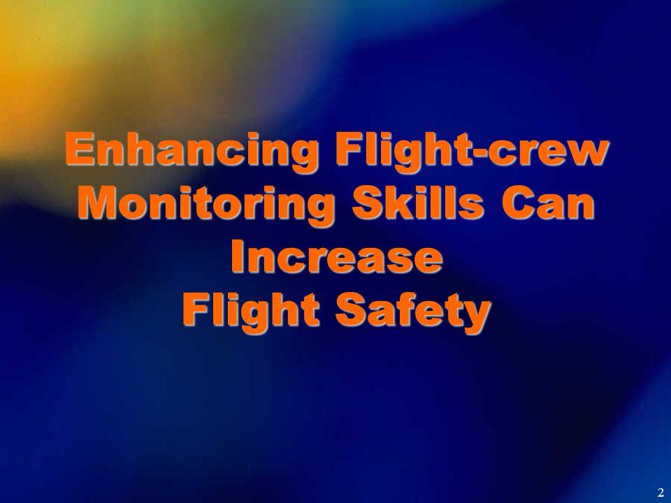 Enhancing Flight-crew Monitoring Skills Can Increase Flight Safety 2
