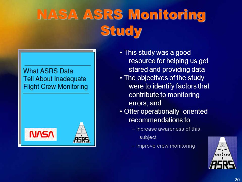 NASA ASRS Monitoring Study This study was a good resource for helping us get stared and providing data The objectives of the study were to identify fa