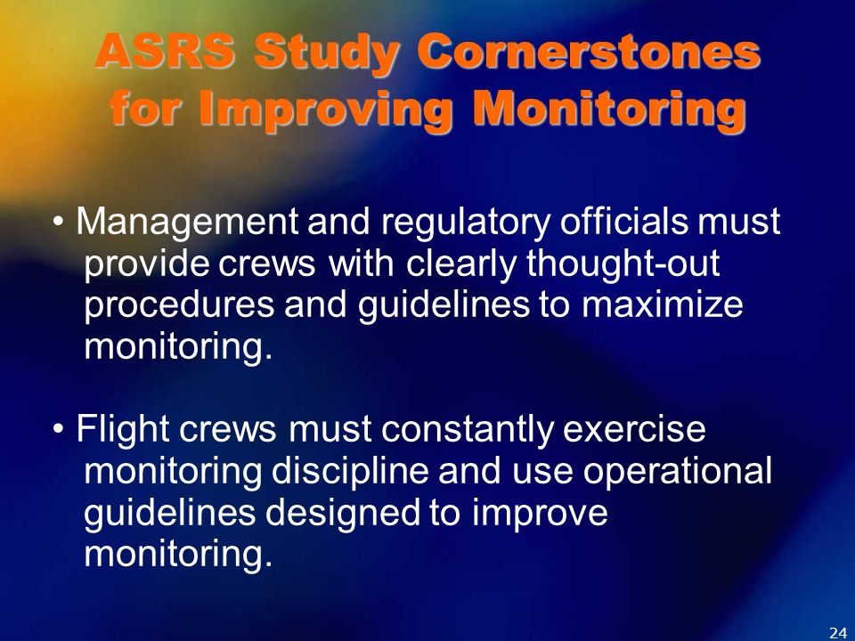 ASRS Study Cornerstones for Improving Monitoring Management and regulatory officials must provide crews with clearly thought-out procedures and guidel