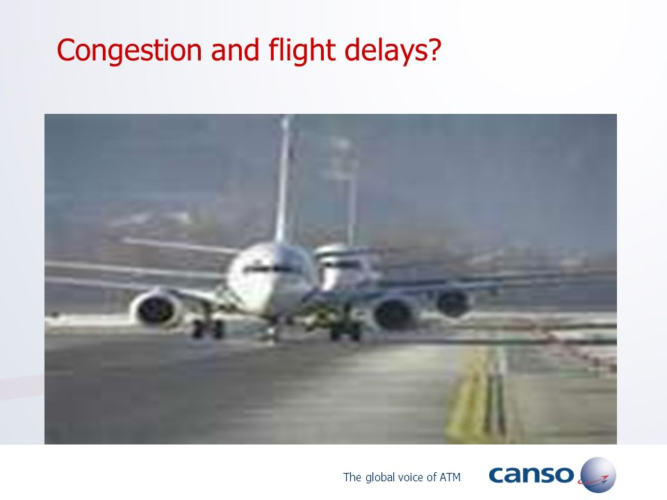 The global voice of ATM Congestion and flight delays