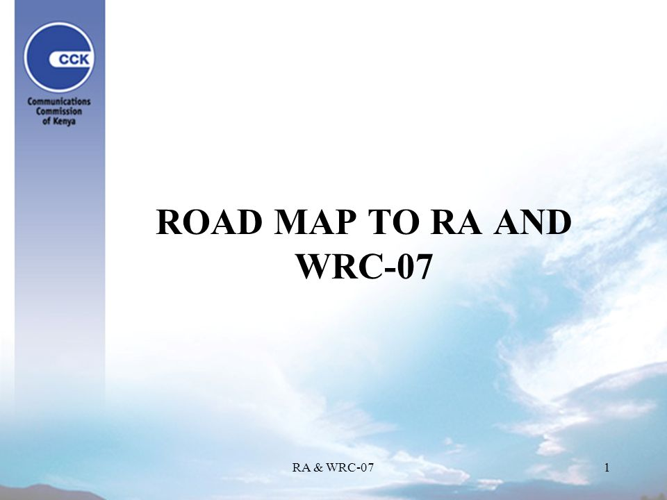 RA & WRC-071 ROAD MAP TO RA AND WRC-07