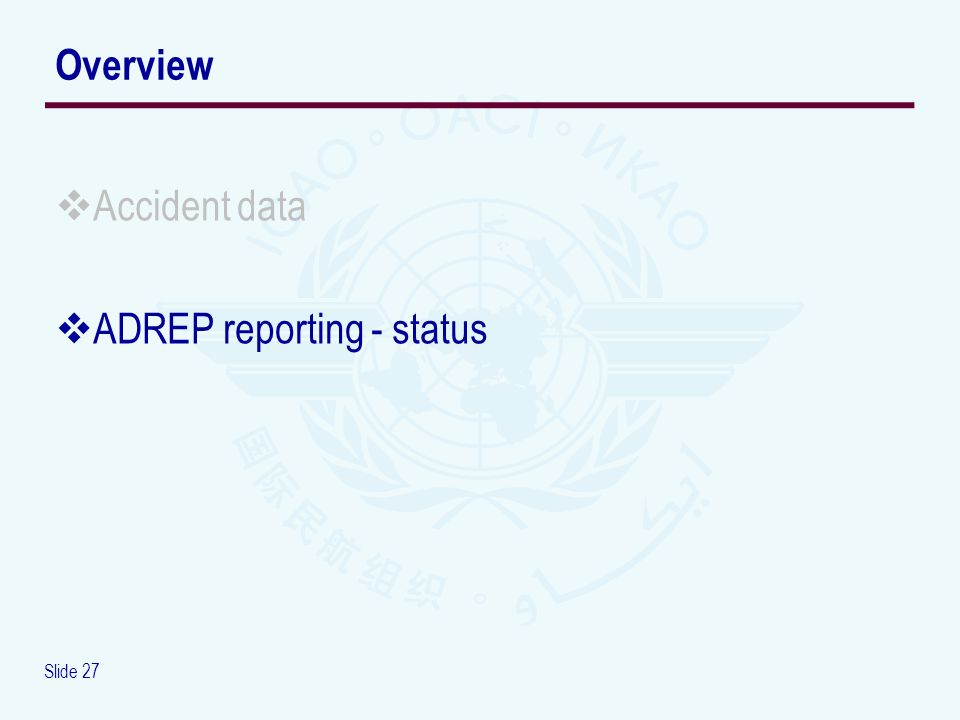 Slide 27 Accident data ADREP reporting - status Overview