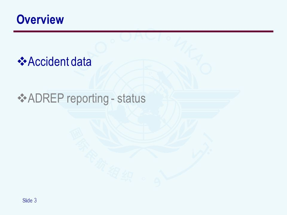 Slide 3 Accident data ADREP reporting - status Overview