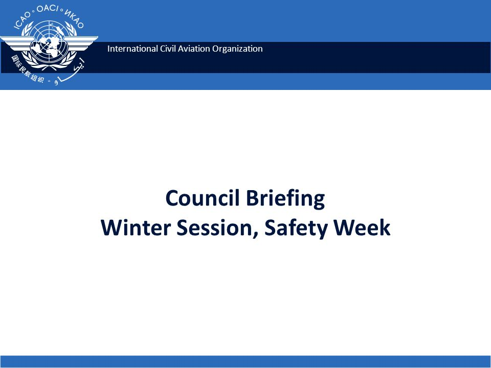 International Civil Aviation Organization Council Briefing Winter Session, Safety Week