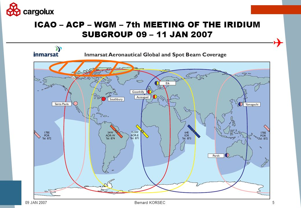 Bernard KORSEC509 JAN 2007 ICAO – ACP – WGM – 7th MEETING OF THE IRIDIUM SUBGROUP 09 – 11 JAN 2007
