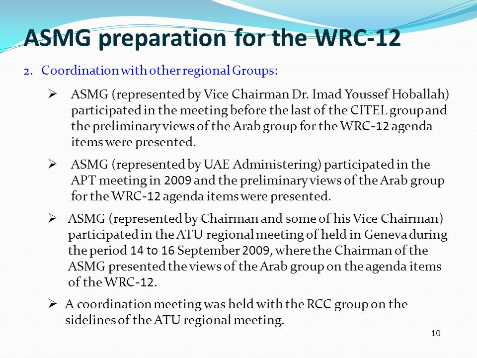 2. Coordination with other regional Groups: ASMG (represented by Vice Chairman Dr. Imad Youssef Hoballah) participated in the meeting before the last