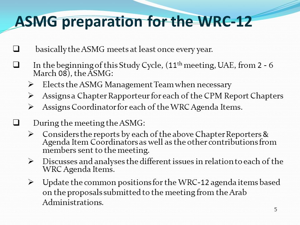 ASMG preparation for the WRC-12 The 11 th ASMG Meeting, from 2 - 6 March 2008 in Abu Dhabi – UAE.