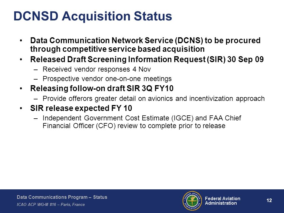 Data Communications Program – Status ICAO ACP WG-M #16 – Paris, France 12 DCNSD Acquisition Status Data Communication Network Service (DCNS) to be pro