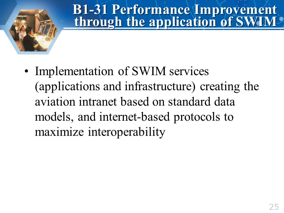Implementation of SWIM services (applications and infrastructure) creating the aviation intranet based on standard data models, and internet-based pro
