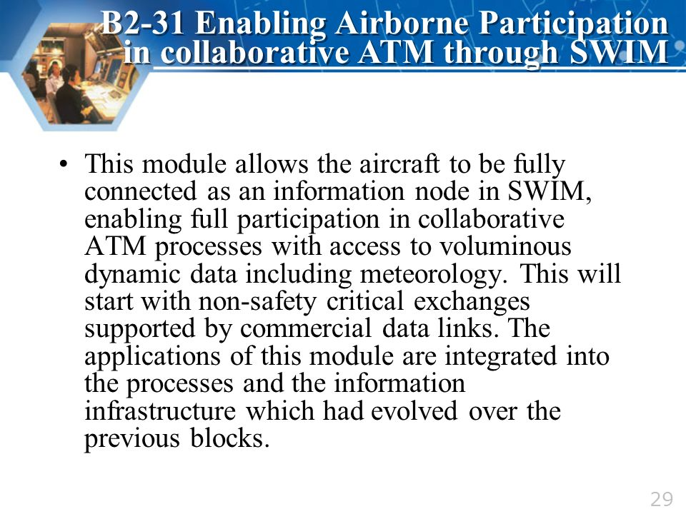 This module allows the aircraft to be fully connected as an information node in SWIM, enabling full participation in collaborative ATM processes with