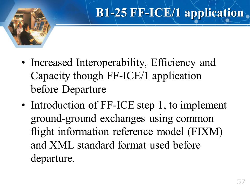 Increased Interoperability, Efficiency and Capacity though FF-ICE/1 application before Departure Introduction of FF-ICE step 1, to implement ground-gr