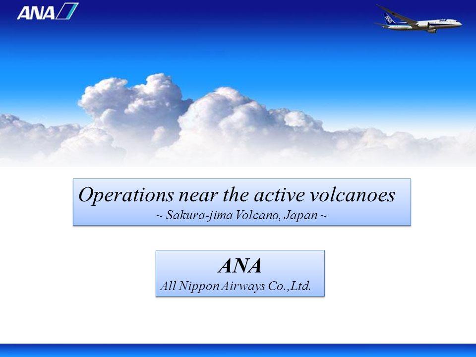 Operations near the active volcanoes ~ Sakura-jima Volcano, Japan ~ Operations near the active volcanoes ~ Sakura-jima Volcano, Japan ~ ANA All Nippon