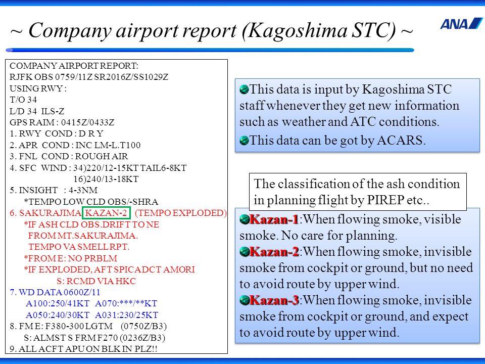 ~ Company airport report (Kagoshima STC) ~ COMPANY AIRPORT REPORT: RJFK OBS 0759/11Z SR2016Z/SS1029Z USING RWY : T/O 34 L/D 34 ILS-Z GPS RAIM : 0415Z/