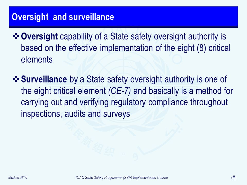 Module N° 6ICAO State Safety Programme (SSP) Implementation Course 23 Oversight capability of a State safety oversight authority is based on the effec