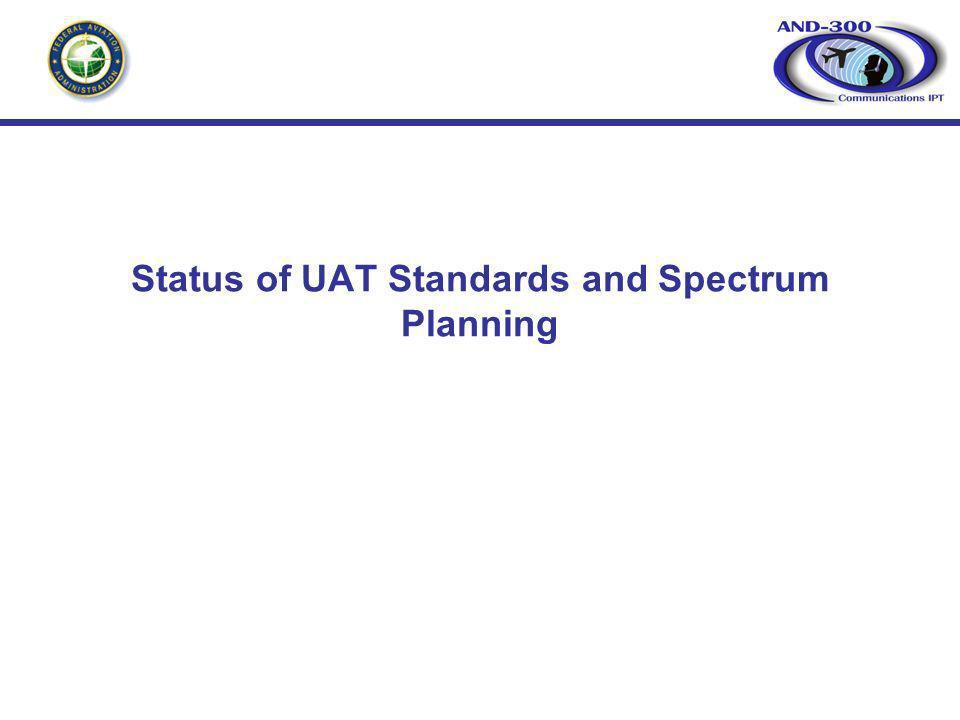 Status of UAT Standards and Spectrum Planning