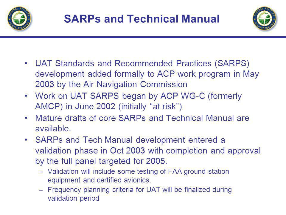 SARPs and Technical Manual UAT Standards and Recommended Practices (SARPS) development added formally to ACP work program in May 2003 by the Air Navig
