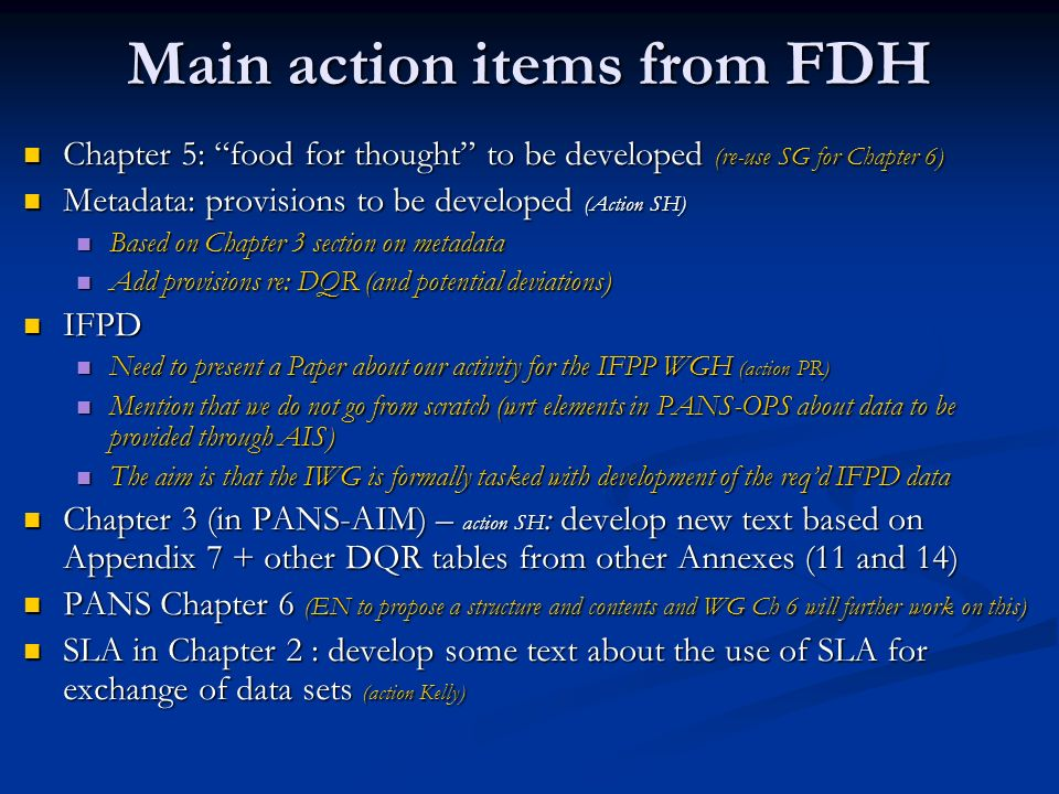 Main action items from FDH Chapter 5: food for thought to be developed (re-use SG for Chapter 6) Chapter 5: food for thought to be developed (re-use S