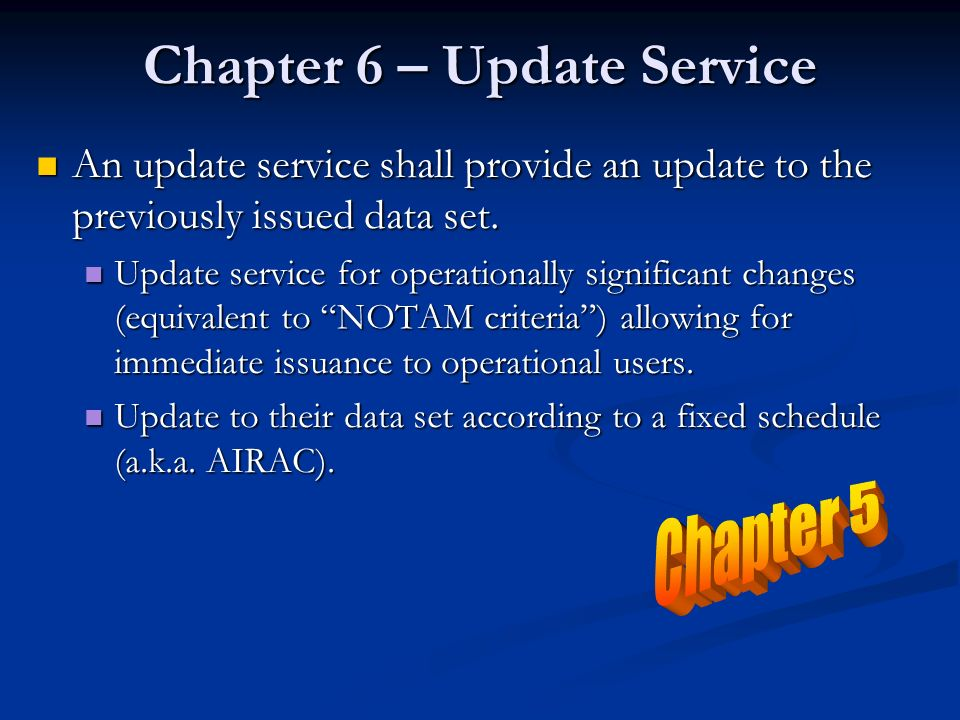 Chapter 6 – Update Service An update service shall provide an update to the previously issued data set. An update service shall provide an update to t