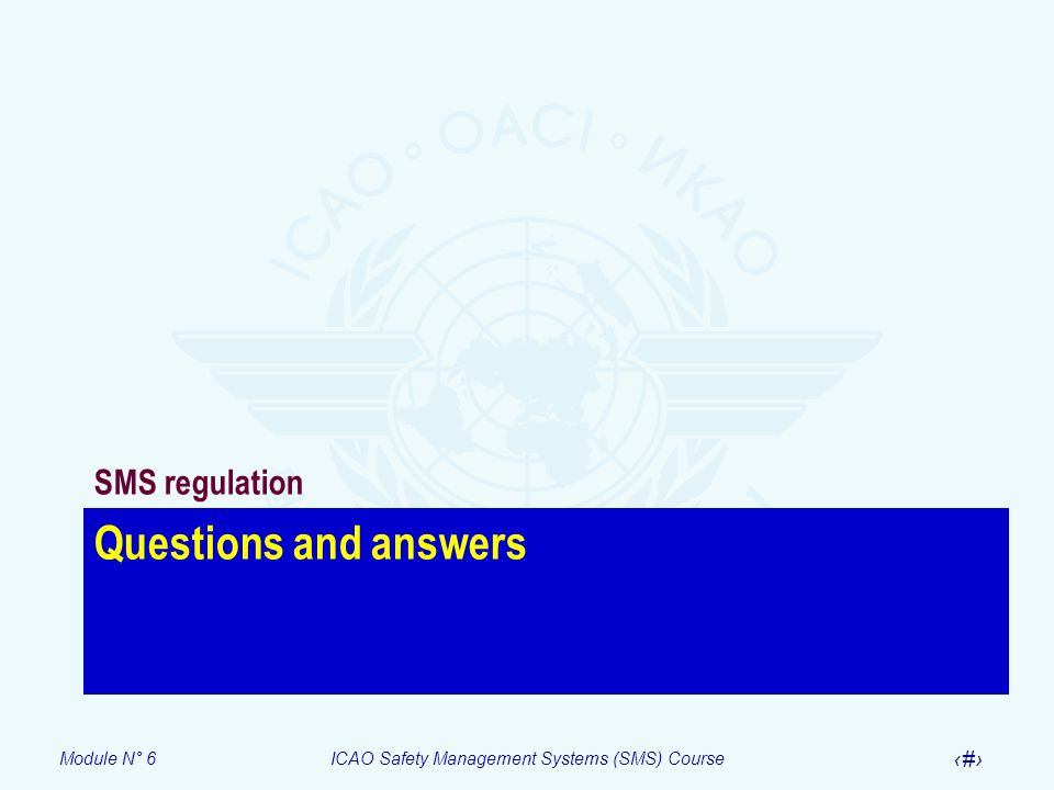 Module N° 6ICAO Safety Management Systems (SMS) Course 31 Questions and answers SMS regulation