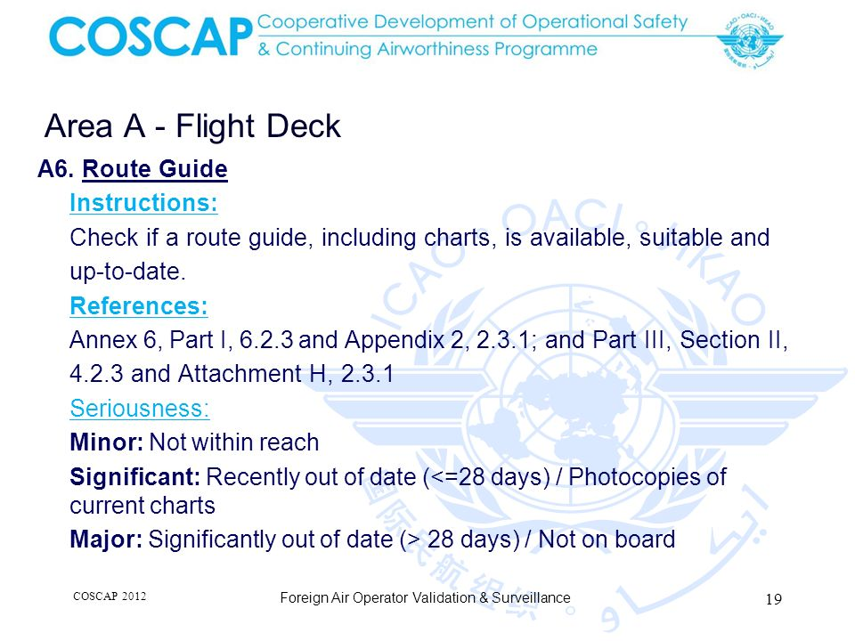 19 Area A - Flight Deck Foreign Air Operator Validation & Surveillance A6. Route Guide Instructions: Check if a route guide, including charts, is avai