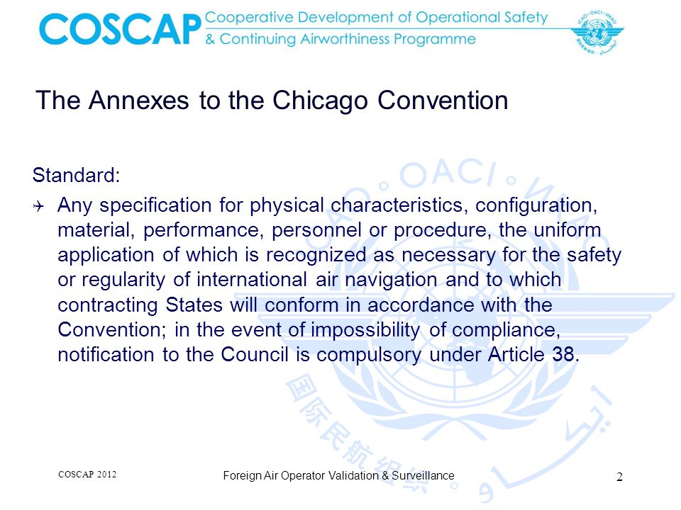 The Annexes to the Chicago Convention Standard: Any specification for physical characteristics, configuration, material, performance, personnel or pro
