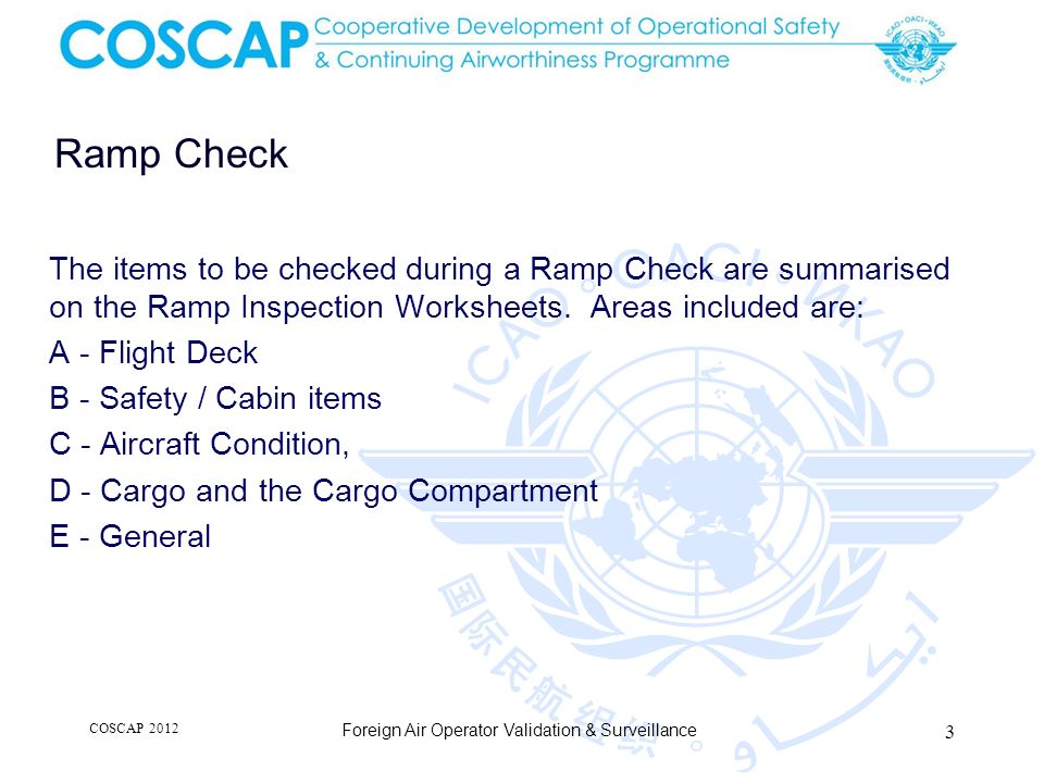 Ramp Check The items to be checked during a Ramp Check are summarised on the Ramp Inspection Worksheets.