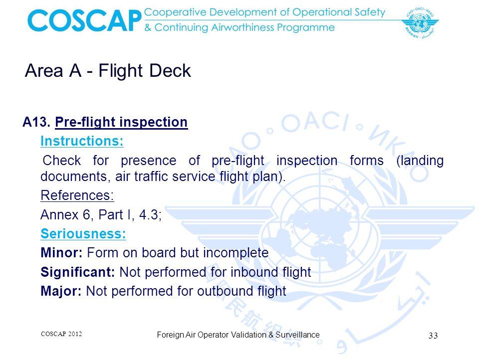 33 Area A - Flight Deck Foreign Air Operator Validation & Surveillance A13. Pre-flight inspection Instructions: Check for presence of pre-flight inspe