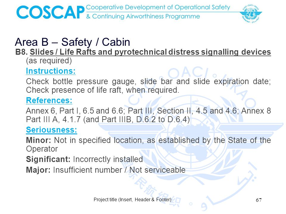 67 Area B – Safety / Cabin Project title (Insert, Header & Footer) B8.