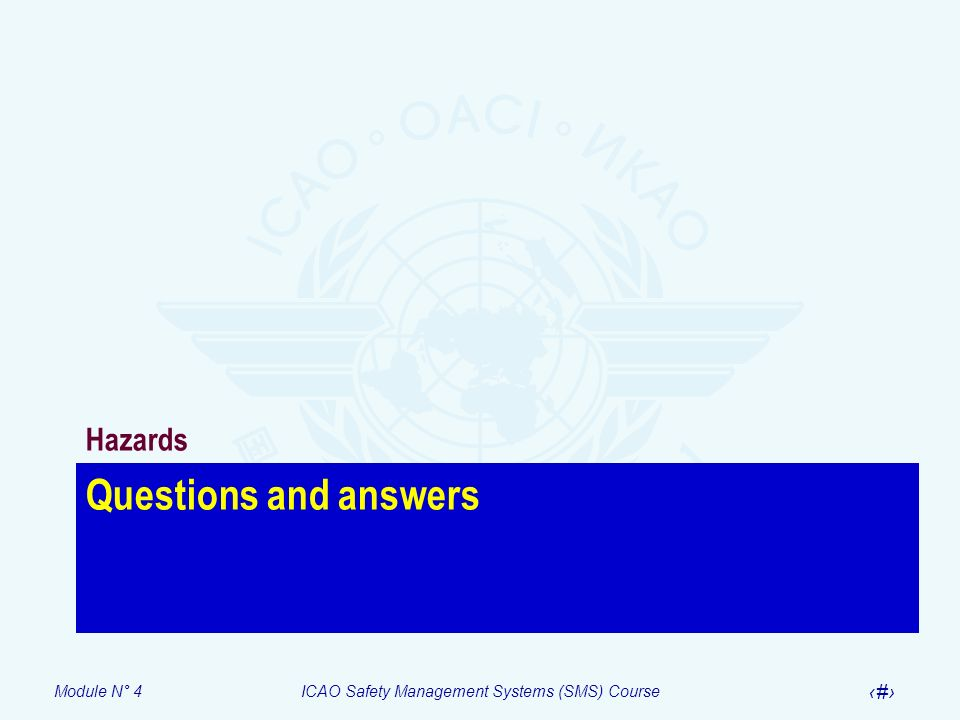 Module N° 4ICAO Safety Management Systems (SMS) Course 24 Questions and answers Hazards