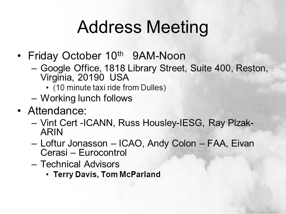 Address Meeting Friday October 10 th 9AM-Noon –Google Office, 1818 Library Street, Suite 400, Reston, Virginia, 20190 USA (10 minute taxi ride from Du