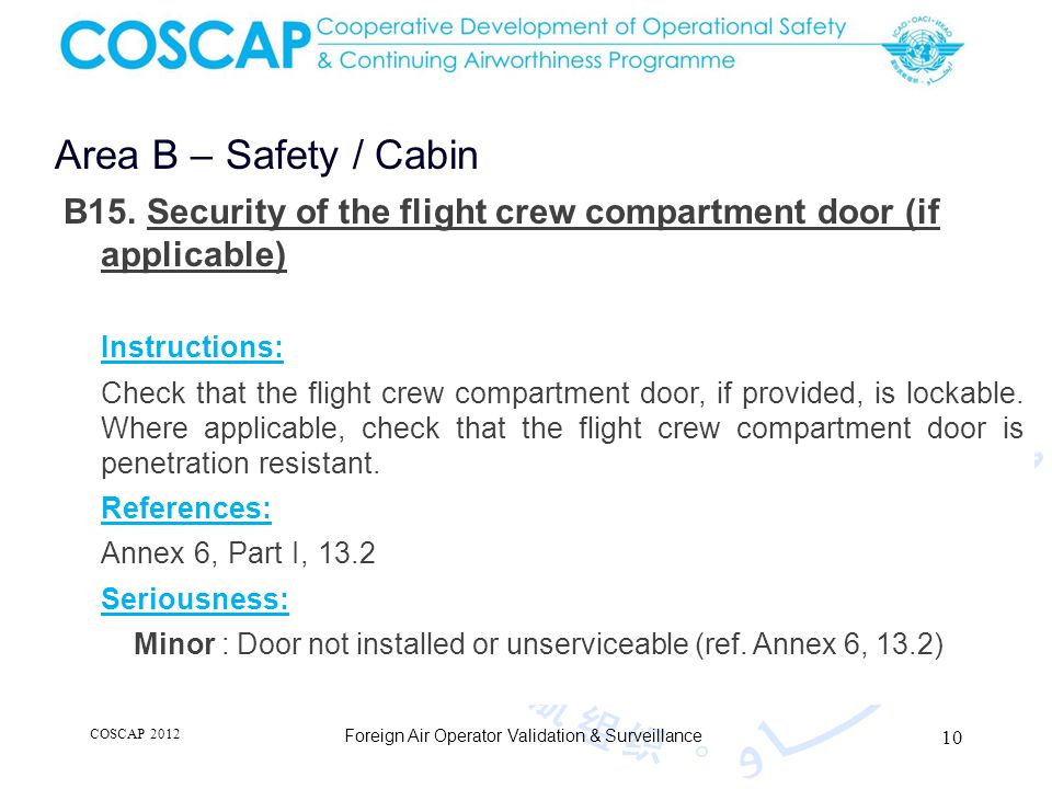 10 Area B – Safety / Cabin Foreign Air Operator Validation & Surveillance B15. Security of the flight crew compartment door (if applicable) Instructio
