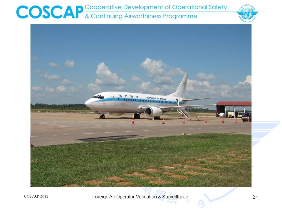 24 COSCAP 2012 Foreign Air Operator Validation & Surveillance