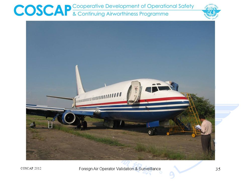 35 COSCAP 2012 Foreign Air Operator Validation & Surveillance
